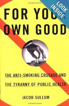 For Your Own Good: The Anti-Smoking Crusade and the Tyranny of Public Health #cigars #tobacco