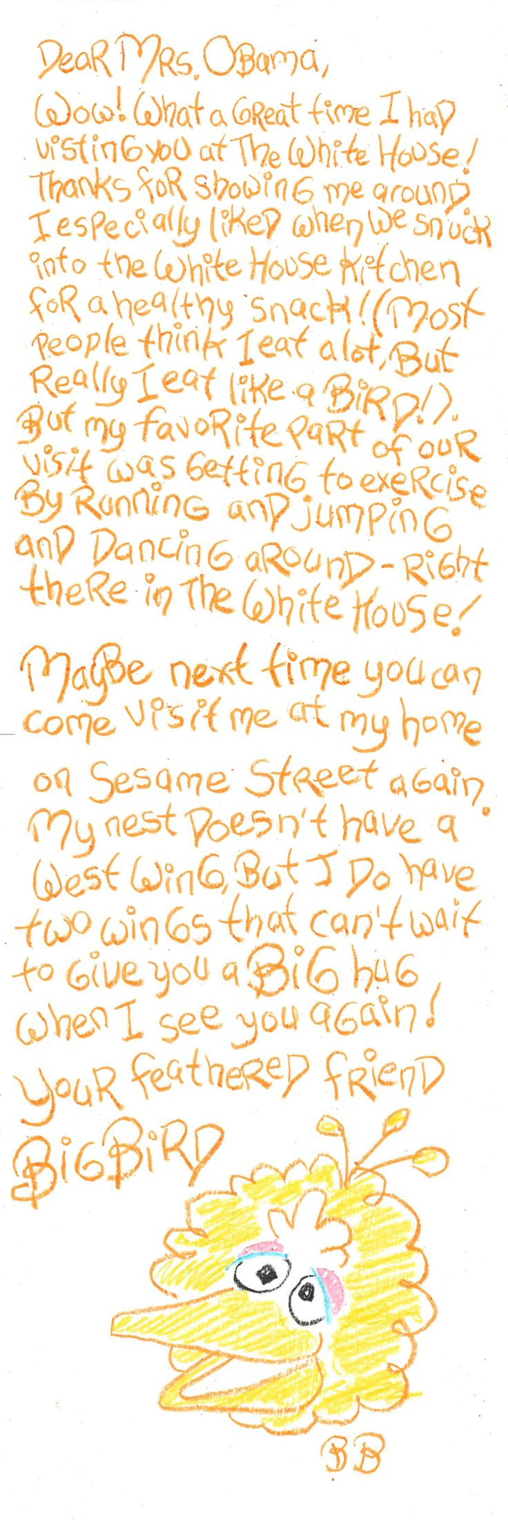 Big Bird wrote a thank you note to Mrs. Obama for inviting him to the White House! (If you can't read it, click through!)