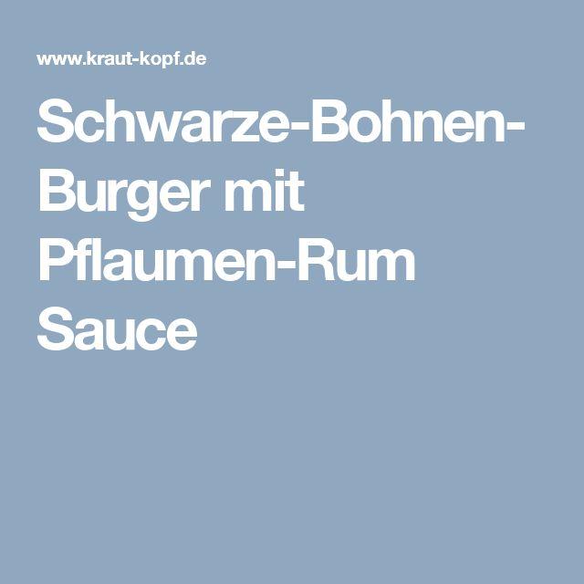 Schwarze-Bohnen-Burger mit Pflaumen-Rum Sauce