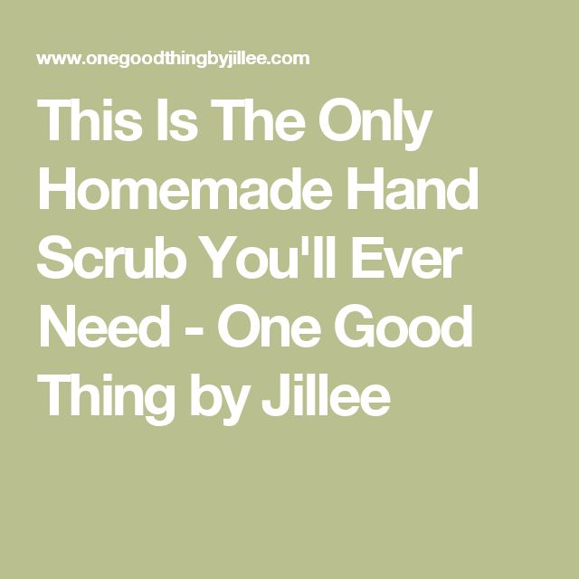 This Is The Only Homemade Hand Scrub You'll Ever Need - One Good Thing by Jillee