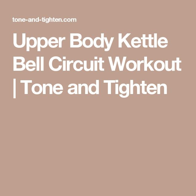 Upper Body Kettle Bell Circuit Workout | Tone and Tighten