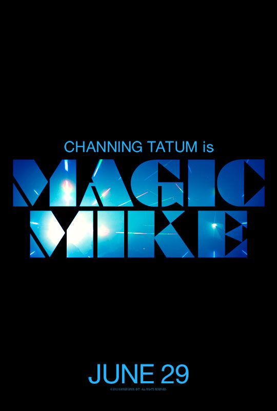 "Another poster of ""MAGIC MIKE"" starring Channing Tatum"