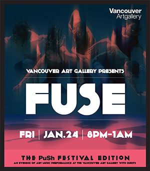 605 Collective at FUSE,The PuSh Festival Edition Friday, January 24, 2014, 8pm to 1am
