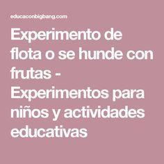 Experimento de flota o se hunde con frutas - Experimentos para niños y actividades educativas