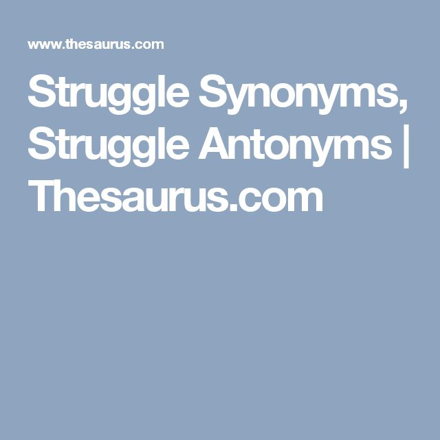 Struggle Synonyms Struggle Antonyms   Thesaurus.com  sc 1 st  Pinterest & Best 25+ Struggle synonym ideas on Pinterest   Good vocabulary ...