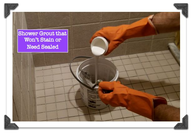 Shower Grout that won't stain or need sealed