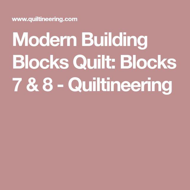Modern Building Blocks Quilt: Blocks 7 & 8 - Quiltineering
