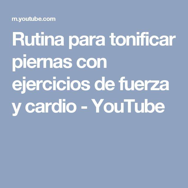 Rutina para tonificar piernas con ejercicios de fuerza y cardio - YouTube