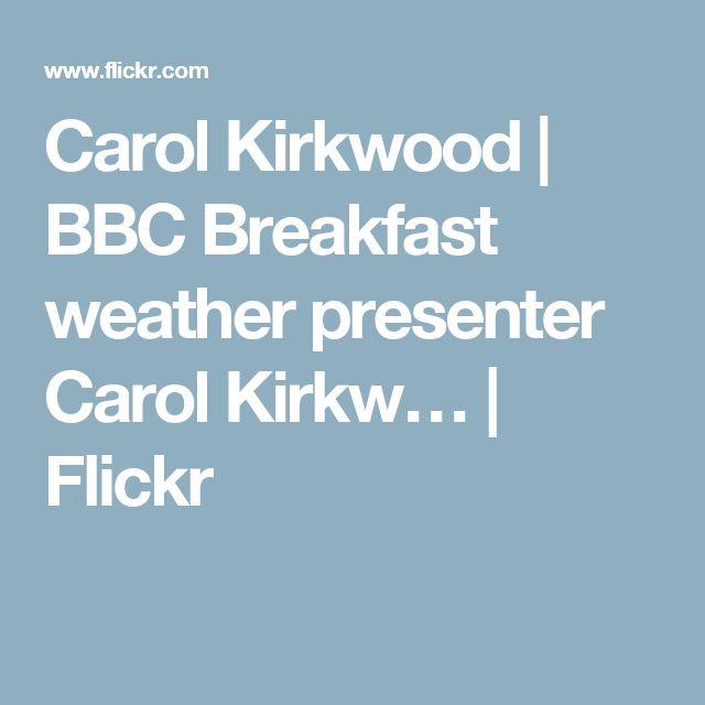 Carol Kirkwood | BBC Breakfast weather presenter Carol Kirkw… | Flickr
