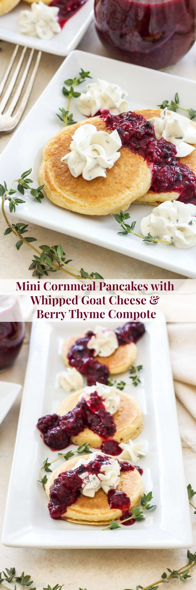 Mini Cornmeal Pancakes with Whipped Goat Cheese and Berry Thyme Compote   A delicious blend of sweet and savory flavors that can be served with brunch or as an appetizer!