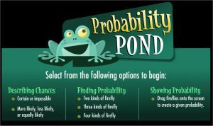 Probability Games.  This site also has oodles of other math games at all levels.