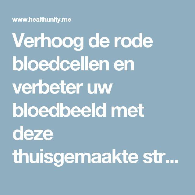 Verhoog de rode bloedcellen en verbeter uw bloedbeeld met deze thuisgemaakte stroop | Health Unity