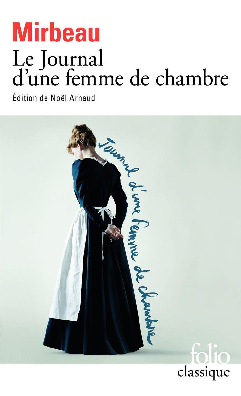 Amazon.fr - Le Journal d'une femme de chambre - Octave Mirbeau, Noël Arnaud - Livres