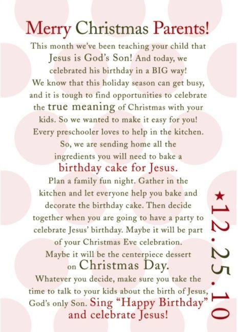 North Point gave us this card with a cake mix, can of frosting, and party hats and it has been our tradition every year since. We bake a cake and sing Happy Birthday to Jesus.