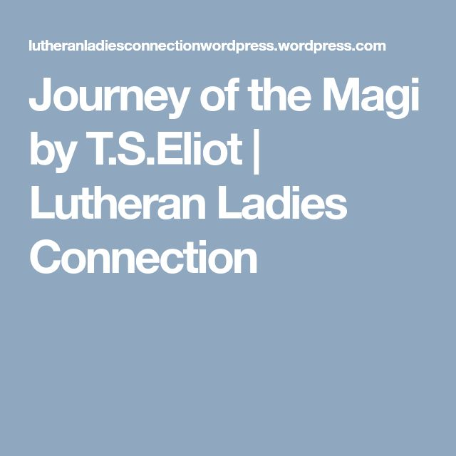 the use of imagery in the poem preludes and the journey of the magi by ts eliot This essay explores three of elliot's poems: journey of the magi (magi) (1927) the love song of j alfred prufrock (prufrock) (1915), and the hollow men (hollow) (1925) 3 ex credits 3 exchange credits.