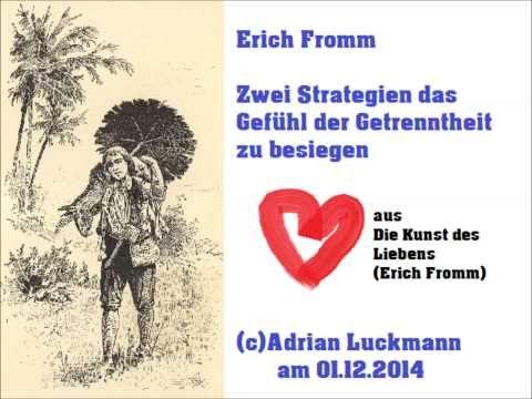 Das Gefühl der Einsamkeit besiegen - Erich Fromm - Die Kunst des Liebens