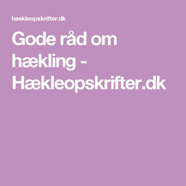 Gode råd om hækling - Hækleopskrifter.dk