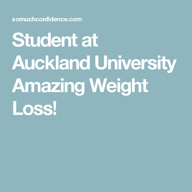 Student at Auckland University Amazing Weight Loss!