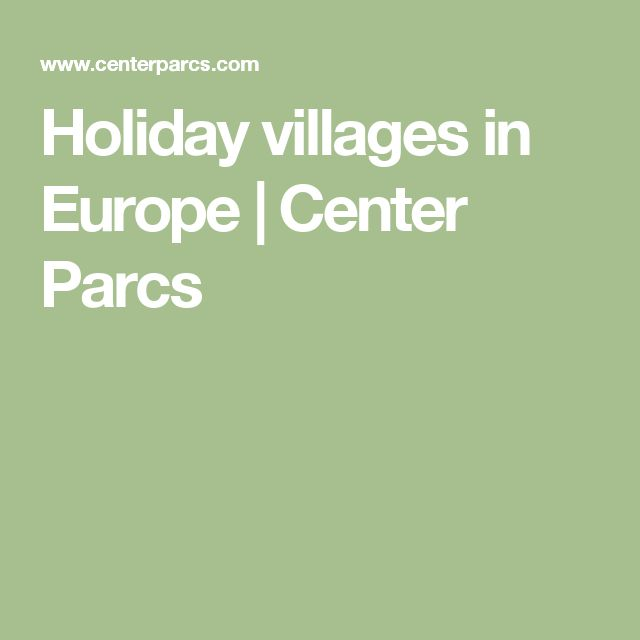 Holiday villages in Europe | Center Parcs
