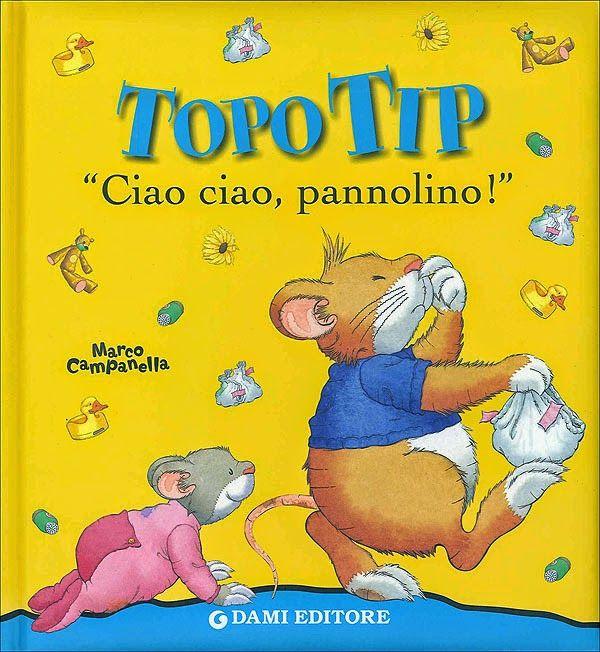 l'officina delle favole: TOPO TIP CIAO CIAO, PANNOLINO: venerdì del libro.