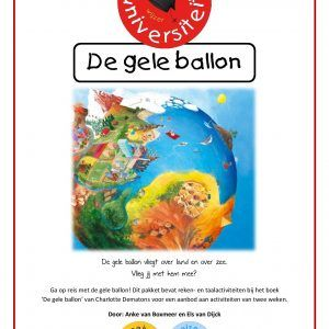De-gele-ballon-1 De gele ballon vliegt over land en over zee. Vlieg jij met hem mee?  Ga op reis met de gele ballon! Dit pakket bevat reken- en taalactiviteiten bij het boek 'De gele ballon' van Charlotte Dematons voor een aanbod aan activiteiten van twee weken.