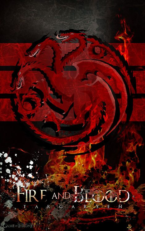 """Fire and Blood"" - House Targaryen"