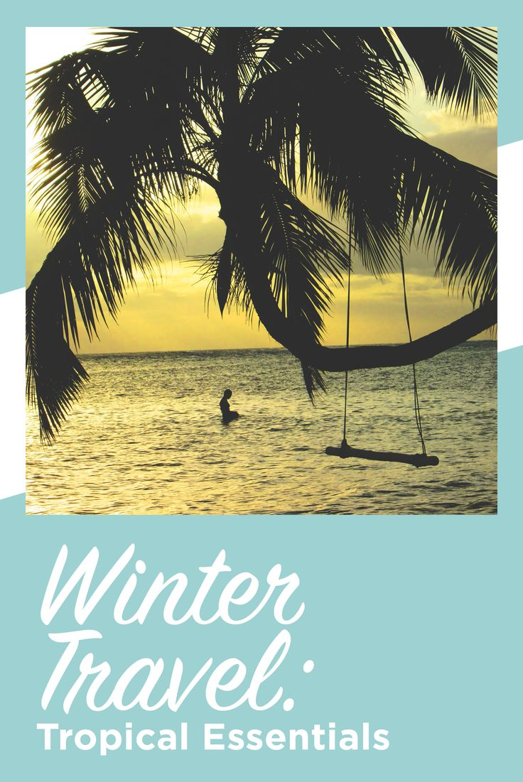 Winter Travel: Tropical Essentials
