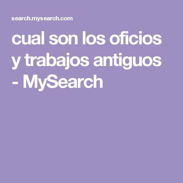 cual son los oficios y trabajos antiguos - MySearch