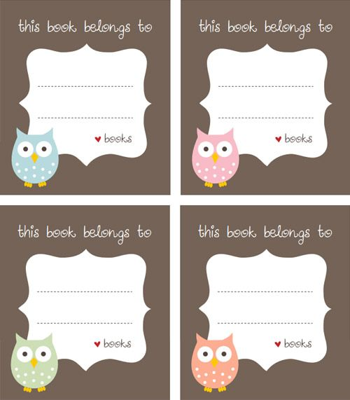 Free printable bookplates from My Owl Barn. Print them on sticker paper (is that a thing?)?
