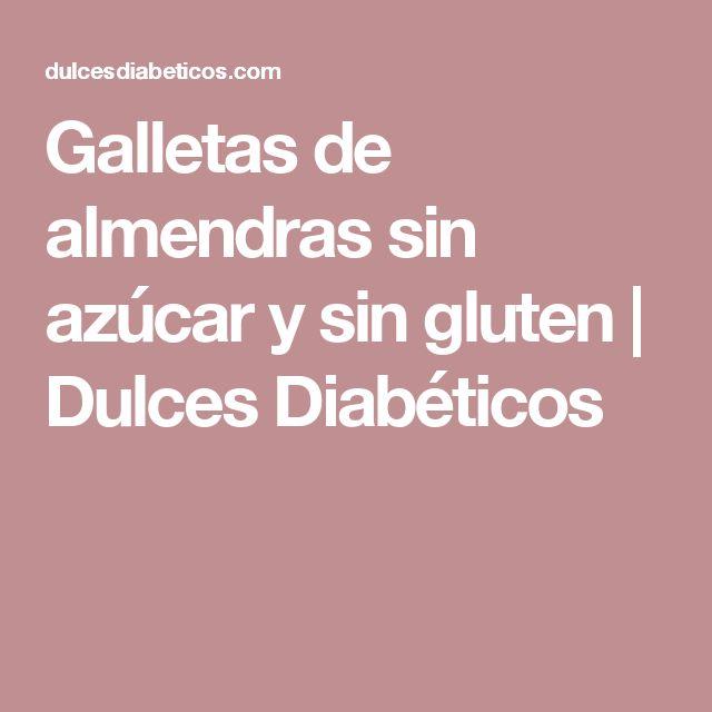 Galletas de almendras sin azúcar y sin gluten   Dulces Diabéticos