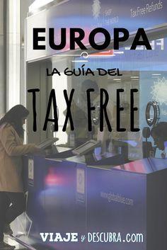 ¿Cómo conseguir la devolución del TAX FREE en Europa? Paso a paso en esta guía