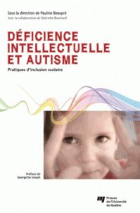 Déficience intellectuelle et autisme : pratiques d'inclusion scolaire / sous la direction de Pauline Beaupré. http://buweb.univ-orleans.fr/ipac20/ipac.jsp?session=1463F845T2M50.1883&menu=search&aspect=subtab66&npp=10&ipp=25&spp=20&profile=scd&ri=1&source=~%21la_source&index=.IN&term=9782760540262&x=0&y=0&aspect=subtab66