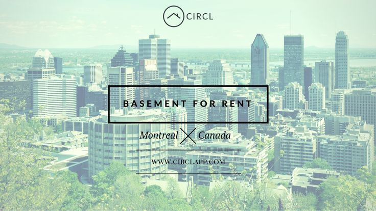 Find at CIRCL basement for rent in Montreal. From the start of your rental search to the end of your lease!