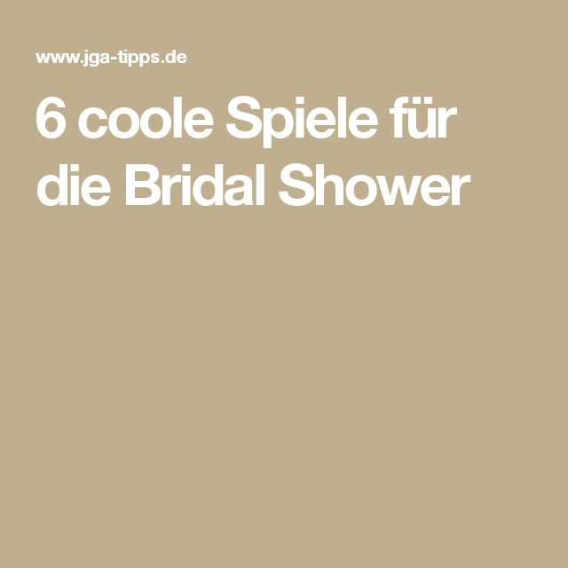 6 coole Spiele für die Bridal Shower