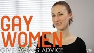 Relationships - Gay Women Give Dating Advice