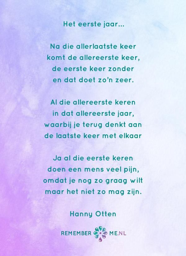 Het gedicht 'Het eerste jaar' over het afscheid, het verdriet en het gemis na de dood van een geliefde. Lees meer op: http://www.rememberme.nl/gedichten-over-rouw-en-verlies/