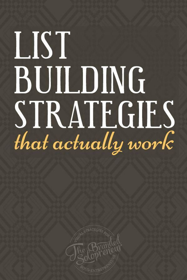11 List Building Strategies That Actually Work - Provide an e-mail opt-in incentive, check. Write guest blogs, check. @brandingbadass talked to eleven list building pros who shared the how and what of these imperative steps to your list building strategies.