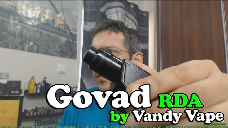 Govad RDA 24mm by Vandy Vape + Build - BasilisL (Greek ecig Reviews)