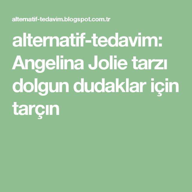 alternatif-tedavim: Angelina Jolie tarzı dolgun dudaklar için tarçın