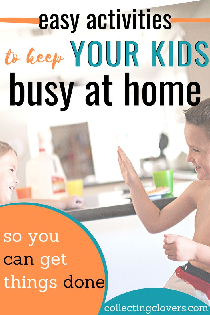 Easy Activities To Keep Kids Busy While You Get Things
