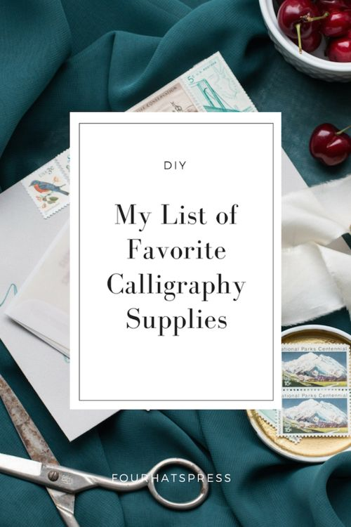 Favorite Calligraphy Supplies   Four Hats Press
