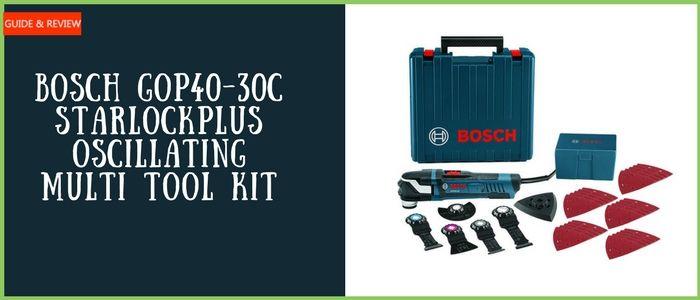 Bosch Gop40 30c Starlockplus Oscillating Multi Tool Kit Reviews Multitool Tool Kit Bosch