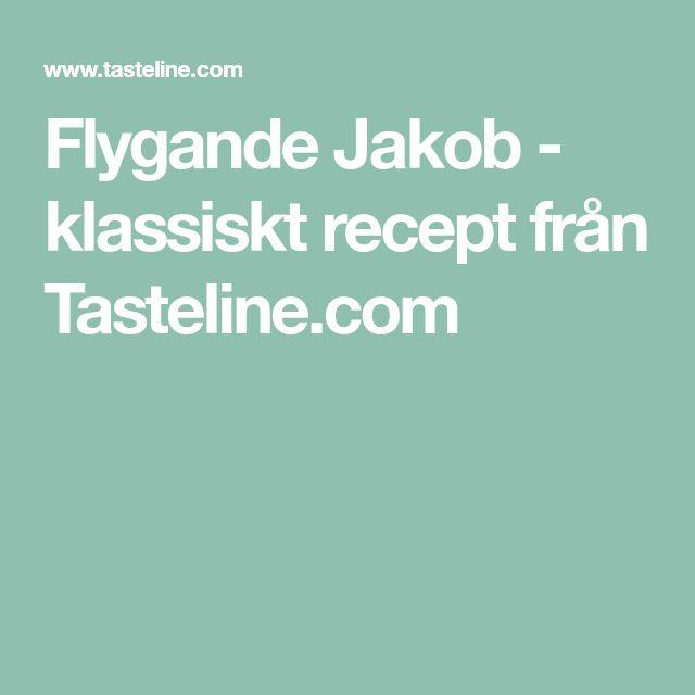 Flygande Jakob - klassiskt recept från Tasteline.com
