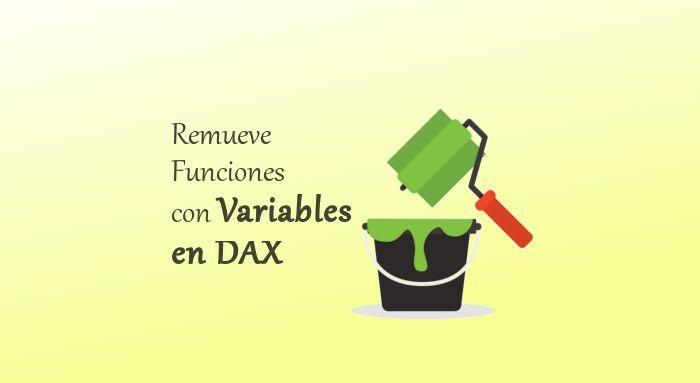 Variables en el lenguaje DAX: Una característica para crear Modelos y soluciones en Excel, con base en Power Pivot y el lenguaje DAX , mas legibles para todo tipo de usuario…