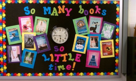 """I love this colorful """"So Many Books, So Little Time"""" reading bulletin board display.  Adding a clock and book covers to this display makes it very eye-catching!"""