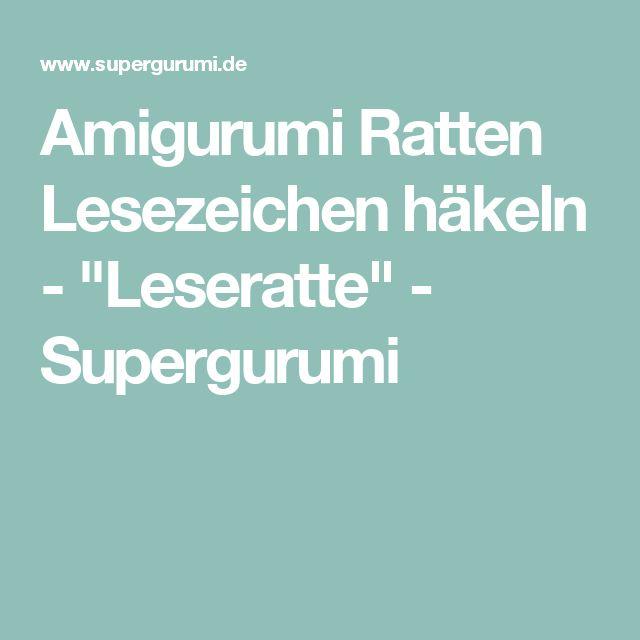 """Amigurumi Ratten Lesezeichen häkeln - """"Leseratte"""" - Supergurumi"""