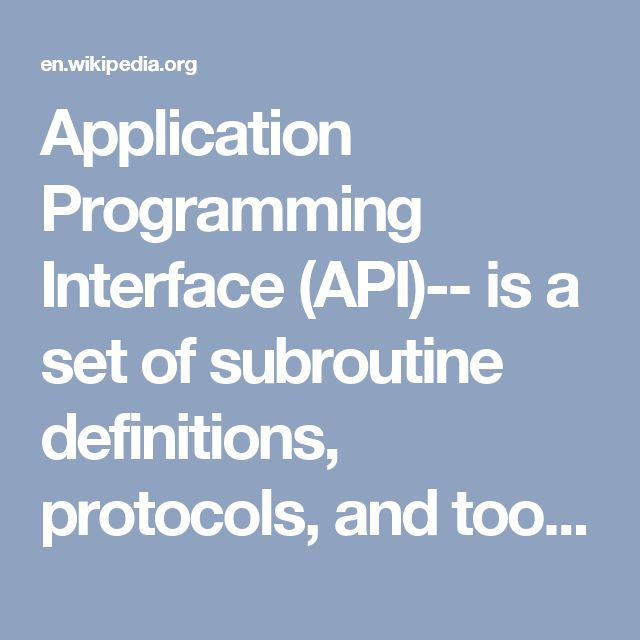 Application Programming Interface (API)-- is a set of subroutine definitions, protocols, and tools for building application software. In general terms, it is a set of clearly defined methods of communication between various software components. A good API makes it easier to develop a computer program by providing all the building blocks, which are then put together by the programmer. An API may be for a web-based system, operating system, database system, computer har...