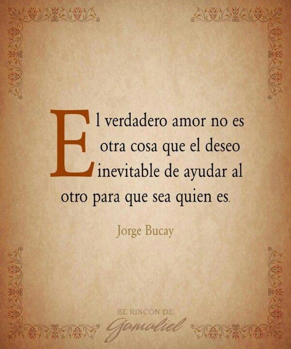 El verdadero amor no es otra cosa que el deseo inevitable de ayudarle al otro…