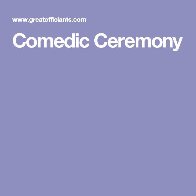 Comedic Ceremony