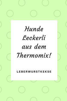 Leckeres Rezept für Hundekekse aus dem Thermomix!